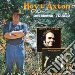 Hoyt Axton - Southbound/fearless cd musicale di Hoyt Axton