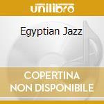 EGYPTIAN JAZZ                             cd musicale di Salah Ragab