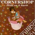 Cornershop - Hold On It Hurts cd musicale di Cornershop