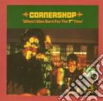 Cornershop - When I Was Born The 7 Time cd musicale di CORNERSHOP