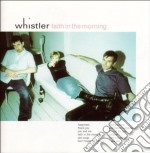 Whistler - Faith In The Morning cd musicale di WHISTLER