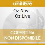 Oz Noy - Oz Live cd musicale di NOY OZ