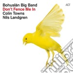Don't Fence Me In - The Music Of Cole Porter cd musicale di T Bohuslan big band