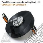 Pawel Kaczmarczyk - Complexity In Simplicity cd musicale di Pawel Kaczmarczyk