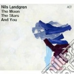 Nils Landgren - The Moon, The Stars And You cd musicale di Nils Landgren