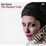 Ida Sand - The Gospel Truth cd musicale di Ida Sand