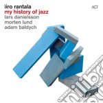Iiro Rantala - My History Of Jazz cd musicale di Iiro Rantala