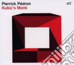 Pierrick Pedron - Kubic's Monk cd musicale di Pierrick Pedron