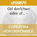 Girl don't/two sides of.. - cd musicale di Chandler Gene