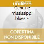Genuine mississippi blues - cd musicale di B.smith/s.myers/e.james & o.