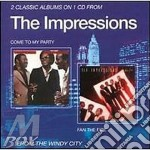 Come to my party/fan the. - impressions cd musicale di The Impressions