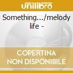 Something.../melody life - cd musicale di Gwen Mccrae