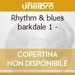 Rhythm & blues barkdale 1 - cd musicale di Mondellos/tempos/a.jean & o.