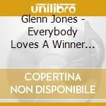 Glenn Jones - Everybody Loves A Winner / Finesse cd musicale di Glenn Jones