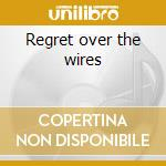 Regret over the wires cd musicale di Matthew Ryan