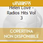 Helen Love - Radios Hits Vol 3 cd musicale di Love Helen