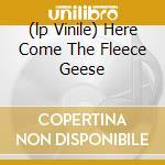 (LP VINILE) HERE COME THE FLEECE GEESE lp vinile di B/sexton m Childish