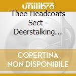 CD - THEE HEADCOATS SECT - Deerstalking Men cd musicale di Sect Headcoats