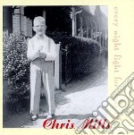 Chris Mills - Every Night Fight For Your Life cd musicale di Chris Mills