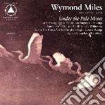Wymond Miles - Under The Pale Moon cd musicale di Wymond Miles