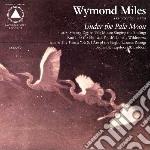 (LP VINILE) Under the pale moon lp vinile di Wymond Miles