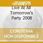 LIVE AT ALL TOMORROW'S PARTY 2008         cd musicale di MOULD BOB BAND