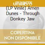 (LP VINILE) Through donkey jaw lp vinile di Dunes Amen