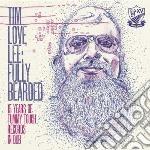 Tim Love Lee - Fully Bearded cd musicale di Tim