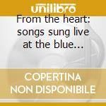 From the heart: songs sung live at the blue note cd musicale di Grady Tate