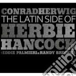 The latin side of herbie hancock cd musicale di Conrad Herwig