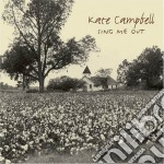 Kate Campbell - Sing Me Out cd musicale di Kate Campbell