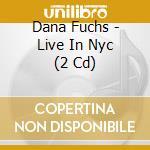 Live in nyc cd musicale di Fuchs dana band