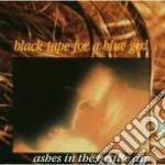 Black Tape For A Blue Girl - Ashes cd musicale di Black tape for a blu