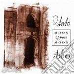Unto Ashes - Moon Oppose Moon cd musicale di Ashes Unto