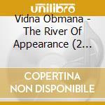 RIVER OF APPEARANCE, THE                  cd musicale di Obmana Vidna