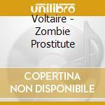 Voltaire - Zombie Prostitute cd musicale di Voltaire