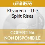 Khvarena - The Spirit Rises cd musicale di KHVARENA
