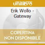 Erik Wollo - Gateway cd musicale di Erik Wollo