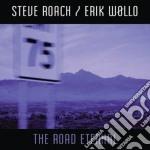 Steve Roach & Erik Wollo - The Road Eternal cd musicale di Steve/wollo Roach