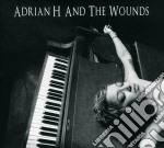 Adrian H And The Wounds - Adrian H And The Wounds cd musicale di Adrian h and the wou