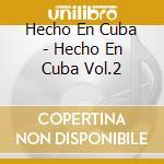 Hecho en cuba 2 cd musicale di Artisti Vari