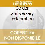 Golden anniversary celebration cd musicale di Four freshmen the