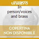 In person/voices and brass cd musicale di Four freshmen the