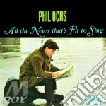 All the news fit to sing cd musicale di Phil Ochs