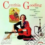 Cynthia Gooding - Sings Turkish, Spanish And Mexican Folk Songs cd musicale di Gooding Cynthia