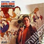 Anita Kerr - And Now A.Kerr Orchestra cd musicale di Anita Kerr