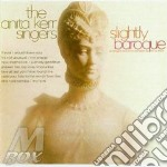 Slightly baroque cd musicale di The anita kerr singe