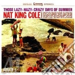 Those lazy hazy crazy day cd musicale di Nat king cole