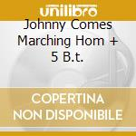 JOHNNY COMES MARCHING HOM + 5 B.T.        cd musicale di DEL LORDS