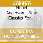 Anderson, Muriel - New Classics For Guitar And Cello cd musicale di Muriel Anderson